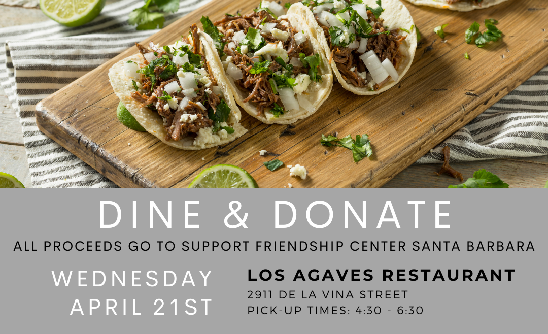 Dine & Donate: Los Agaves &  SBAOR to Donate Proceeds of April 21 Event to Friendship Center